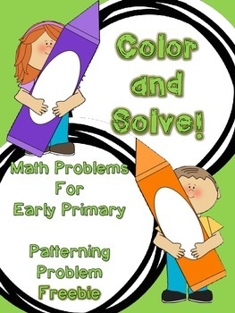 Color and Solve!  Math Problems for Early Primary FREEBIE
