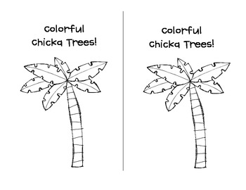 Colorful Chicka Trees