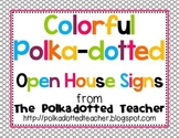 Colorful Polka-dotted Open House Signs