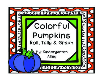 Colorful Pumpkins: Roll, Tally & Graph