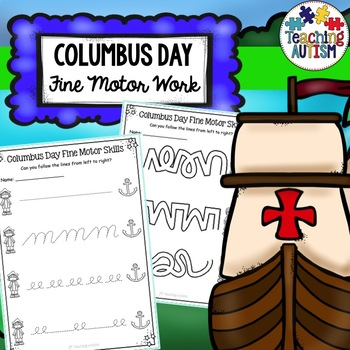 Columbus Day Fine Motor Skills, Pre Handwriting Practice, No Prep