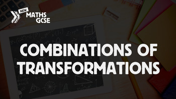 Combinations of Transformations - Complete Lesson