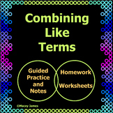 Combining Like Terms Introductory Notes and Worksheets