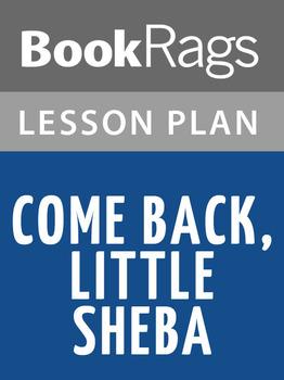 Come Back, Little Sheba Lesson Plans