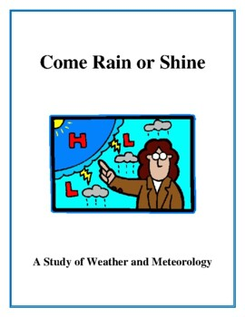Come Rain or Shine, A Study of Weather and Meteorology