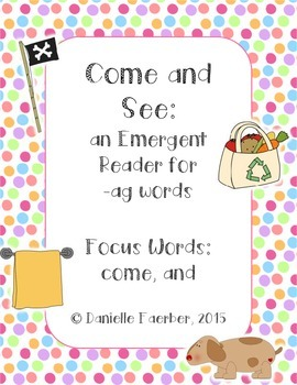 Come and See: An Emergent Reader for -Ag Family Words