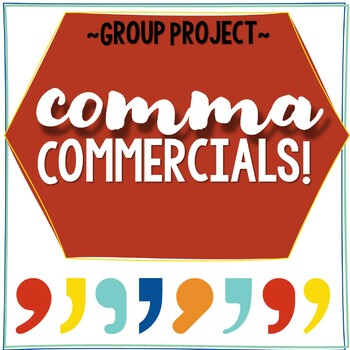 Comma Commercials - Advertisements for the 7 comma rules!