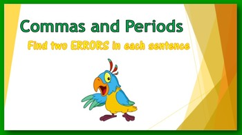 Commas and Periods PowerPoint:  find two ERRORS in each sentence