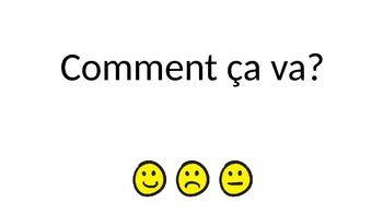 Comment ça va ? (How are you?)