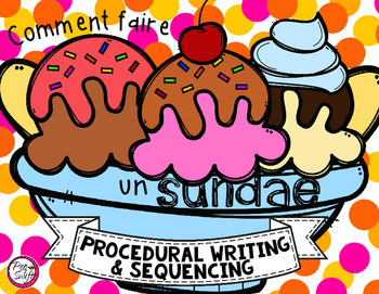 Comment faire un sundae - French Procedural Writing & Sequencing