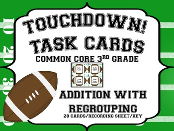Common Core 3rd Grade-Addition with Regrouping TOUCHDOWN T