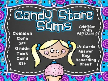 Common Core 3rd Grade- Candy Store Sums-3 Dig. ADD w/REGR.
