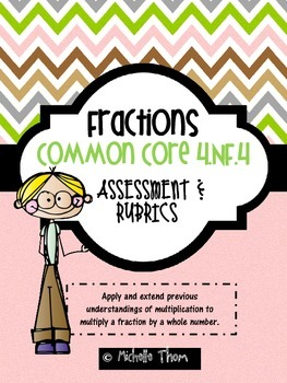Common Core 4.NF.4 {Multiplying Fractions Assessments & Rubrics}