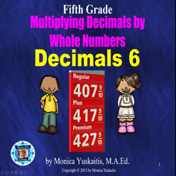 Common Core 5th - Decimals 6 - Multiplying Decimals by Who