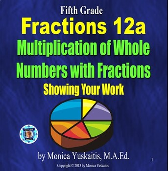 Common Core 5th - Fractions 15 - Multiply Fractions & Whol