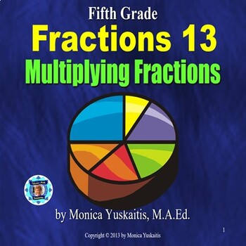 Common Core 5th - Fractions 16 - Multiplying Fractions
