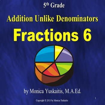 Common Core 5th - Fractions 6 - Addition of Unlike Denominators