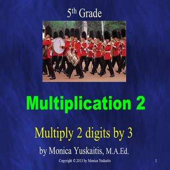 Common Core 5th - Multiplication 2 - Multiplying 2 Digits by 3