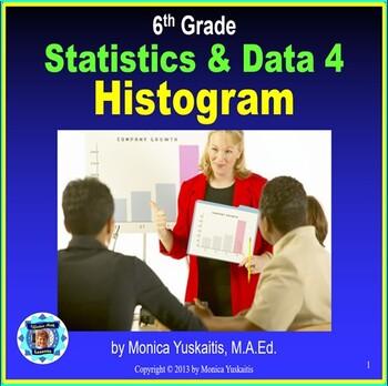 Common Core 6th - Statistics 4 - Histogram