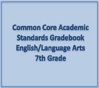Common Core Academic Standards Gradebook 7th Grade English