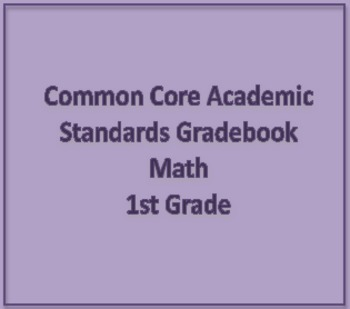 Common Core Academic Standards Gradebook 1st Grade Math