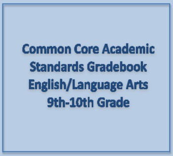 Common Core Academic Standards Gradebook 9th-10th Grades E