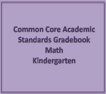 Common Core Academic Standards Gradebook Kindergarten Math