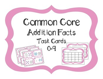 Common Core Addition Facts Task Cards 0-9