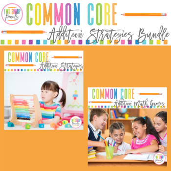 Common Core Addition Strategies Bundle