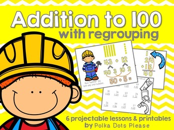 Common Core Addition to 100 with Regrouping Projectable Lessons