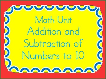 Math Unit-Addition & Subtraction to 10 (Differentiated Wor