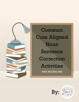 Common Core Aligned Noun Sentence Correction Activities wi