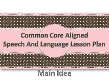 Common Core Aligned Speech and Language Lesson Plan Main I