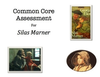 Common Core Assessment - Silas Marner