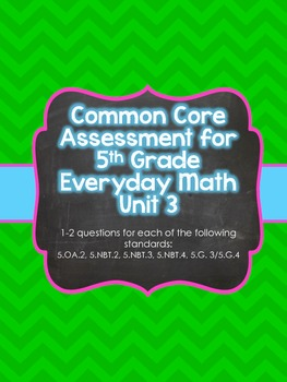 Common Core Assessment for 5th Grade Everyday Math Unit 3