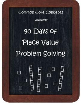 Common Core Concepts:  90 Days of Place Value Problem Solving