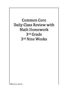 Common Core Daily Class Review with Math Homework- 3rd Nine Weeks