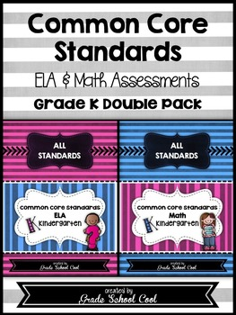 Common Core ELA and Math Assessments Grade K (DOUBLE PACK)