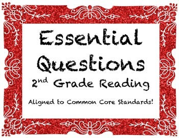 Essential Questions for Common Core Reading: 2nd Grade