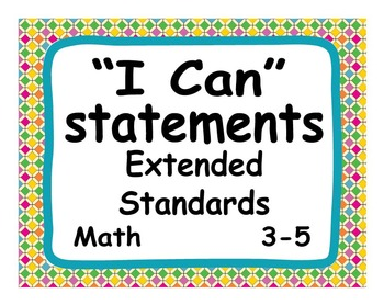 """Common Core Extended Standards """"I CAN"""" Statements 3-5 Math"""