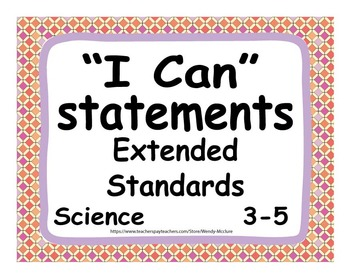 """Common Core Extended Standards """"I CAN"""" Statements 3-5 Scie"""