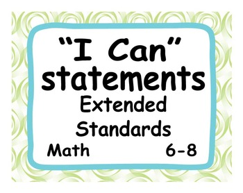 """Common Core Extended Standards """"I CAN"""" Statements 6-8 Math"""