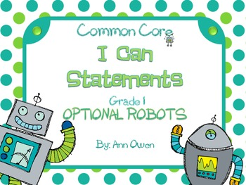 "Robots or Without Common Core ""I CAN"" Statements  for Grade 1"
