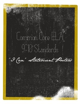 """Common Core """"I Can"""" Statement Posters ELA 9-10"""