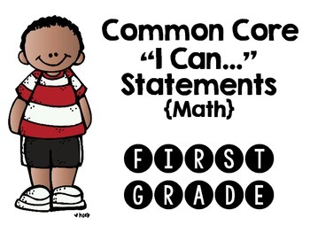 "Common Core ""I Can"" Statements: 1st Grade Math"