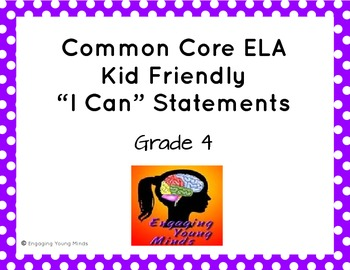 """Common Core ELA Kid Friendly """"I Can"""" Statements for 4th Grade"""