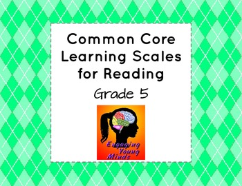 Common Core Learning Scales for Reading- Grade 5