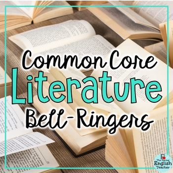 Common Core Literature Bell Ringers for Secondary English