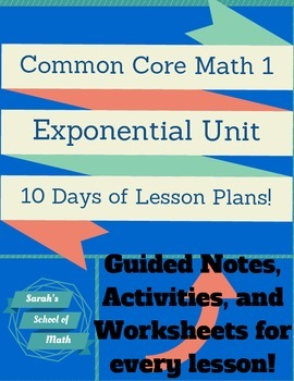 Common Core Math 1 Exponential Unit-10 Days of Lesson Plans!