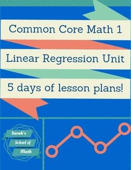 Common Core Math 1 Linear Regression Unit (notes, ws, test